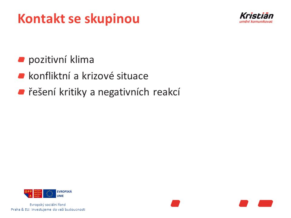 Evropský sociální fond Praha & EU: Investujeme do vaší budoucnosti Efektivní metody a formy výuky Jak si pamatujeme: 20% z toho, co slyšíme 30% z toho, co vidíme 80% z toho, co sami formulujeme 90% z toho, co sami děláme Z toho důvodu je nutné volit aktivizující metody.