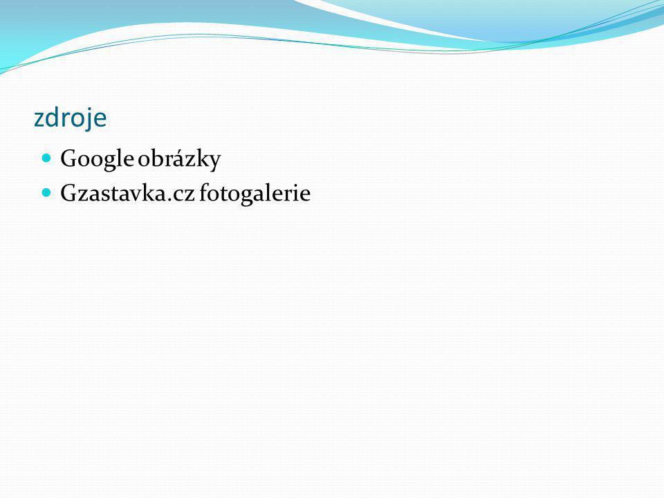zdroje Google obrázky Gzastavka.cz fotogalerie