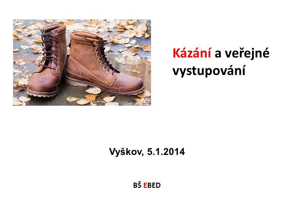 Vyškov, 5.1.2014 BŠ EBED Kázání a veřejné vystupování