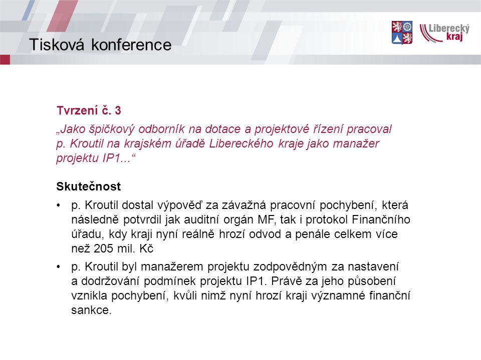 """Tisková konference Tvrzení č. 3 """"Jako špičkový odborník na dotace a projektové řízení pracoval p."""
