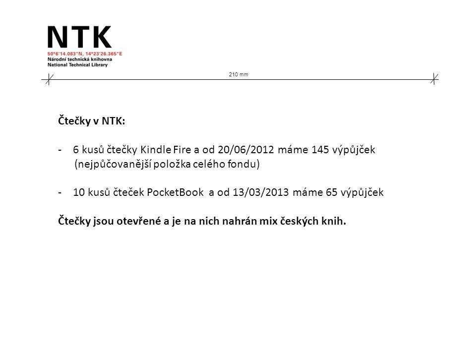 Čtečky v NTK: -6 kusů čtečky Kindle Fire a od 20/06/2012 máme 145 výpůjček (nejpůčovanější položka celého fondu) -10 kusů čteček PocketBook a od 13/03/2013 máme 65 výpůjček Čtečky jsou otevřené a je na nich nahrán mix českých knih.