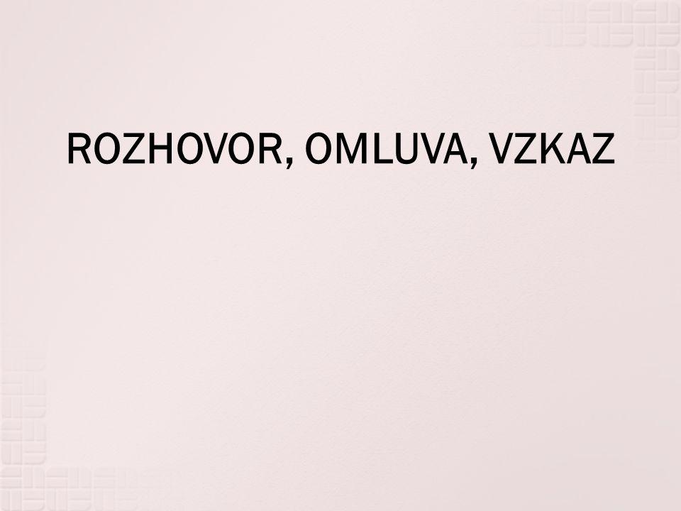 ROZHOVOR, OMLUVA, VZKAZ