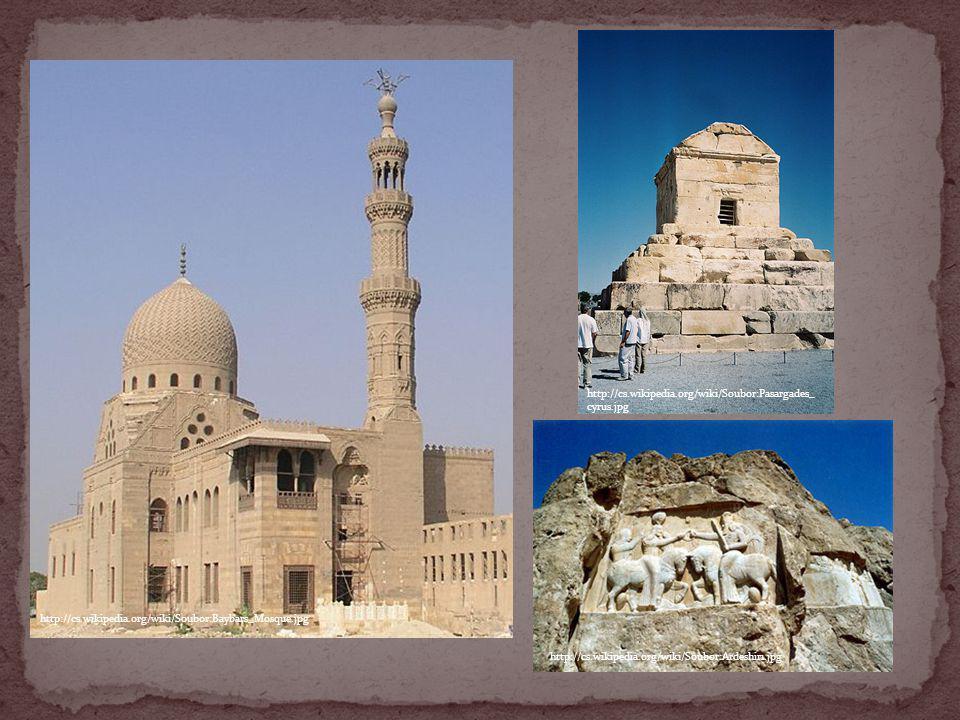 http://cs.wikipedia.org/wiki/Soubor:Baybars_Mosque.jpg http://cs.wikipedia.org/wiki/Soubor:Pasargades_ cyrus.jpg http://cs.wikipedia.org/wiki/Soubor:A