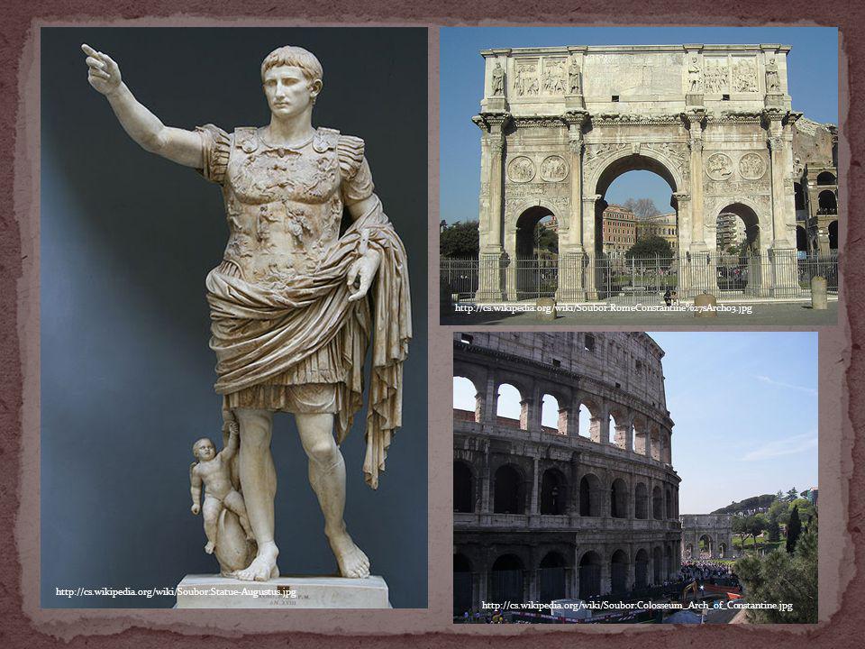 http://cs.wikipedia.org/wiki/Soubor:Statue-Augustus.jpg http://cs.wikipedia.org/wiki/Soubor:RomeConstantine%27sArch03.jpg http://cs.wikipedia.org/wiki
