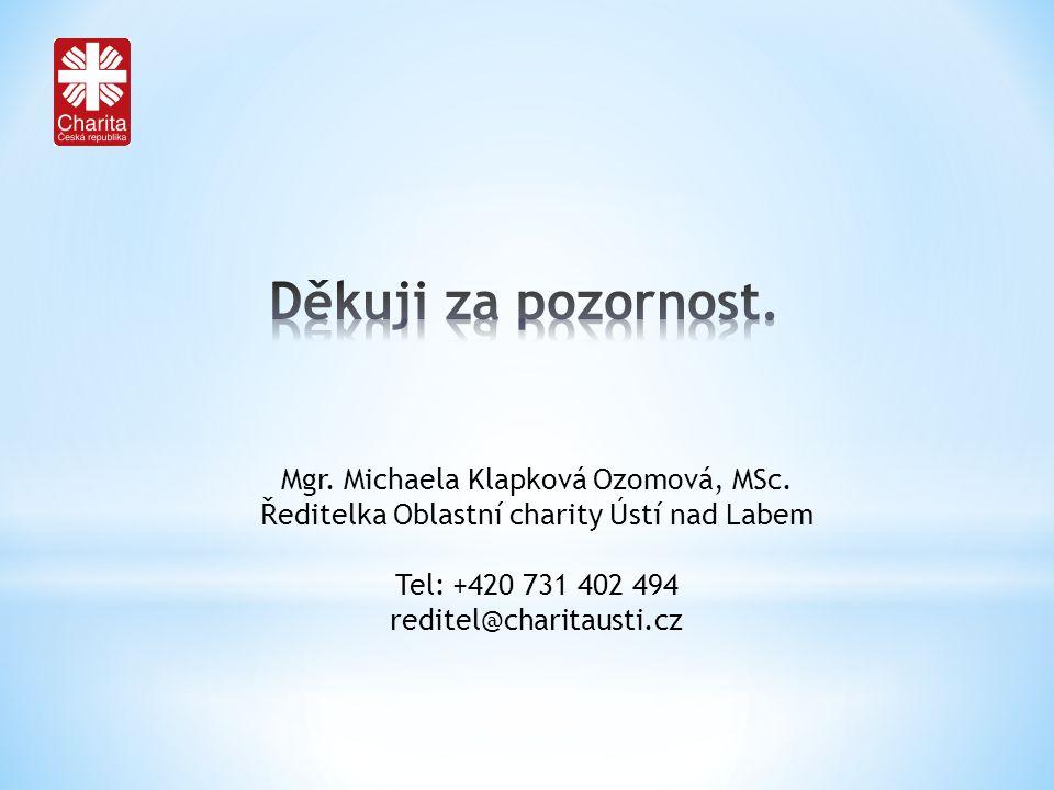 Mgr. Michaela Klapková Ozomová, MSc. Ředitelka Oblastní charity Ústí nad Labem Tel: +420 731 402 494 reditel@charitausti.cz