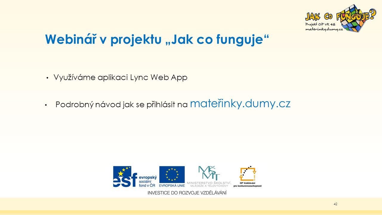 materinky.dumy.cz Soubory a dokumenty Materiály ke stažení Metodiky METODIKCÝ POKYN jak se přihlásit na Webinář PROJEKT CZ.1.07/1.3.00/48.0075 JE SPOLUFINANCOVÁN EVROPSKÝM SOCIÁLNÍM FONDEM A STÁTNÍM ROZPOČTEM ČESKÉ REPUBLIKY.43