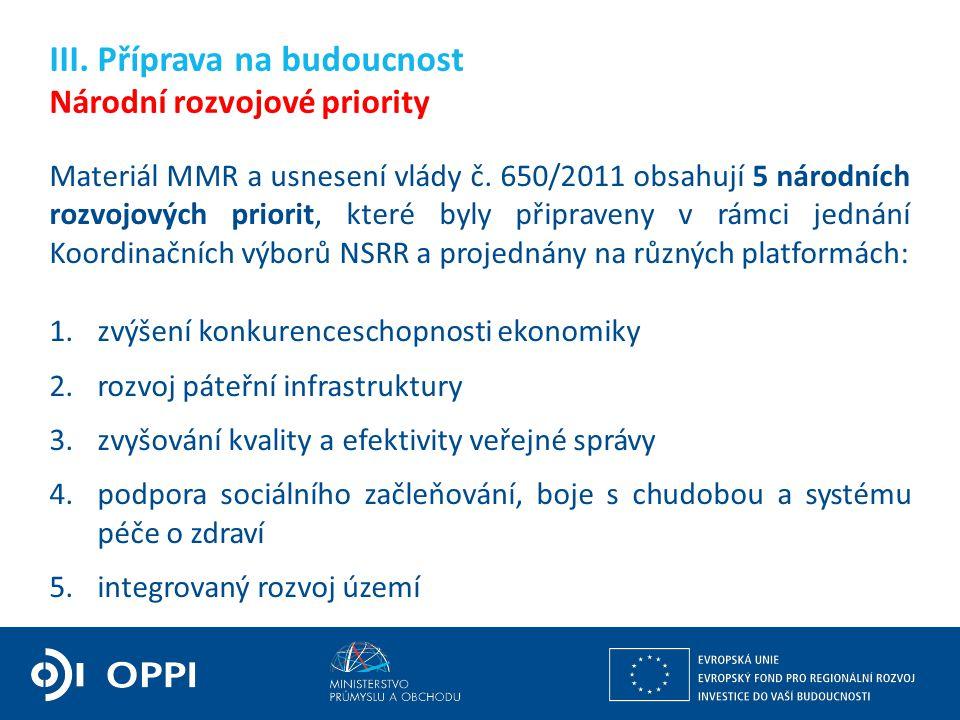 Materiál MMR a usnesení vlády č. 650/2011 obsahují 5 národních rozvojových priorit, které byly připraveny v rámci jednání Koordinačních výborů NSRR a