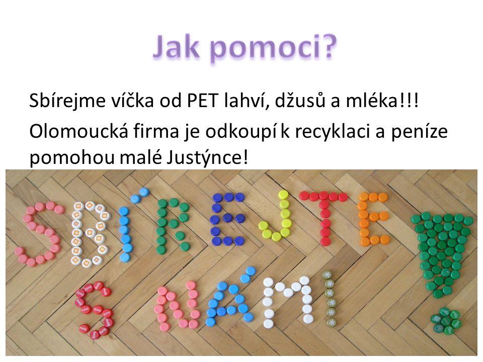 Sbírejme víčka od PET lahví, džusů a mléka!!! Olomoucká firma je odkoupí k recyklaci a peníze pomohou malé Justýnce!