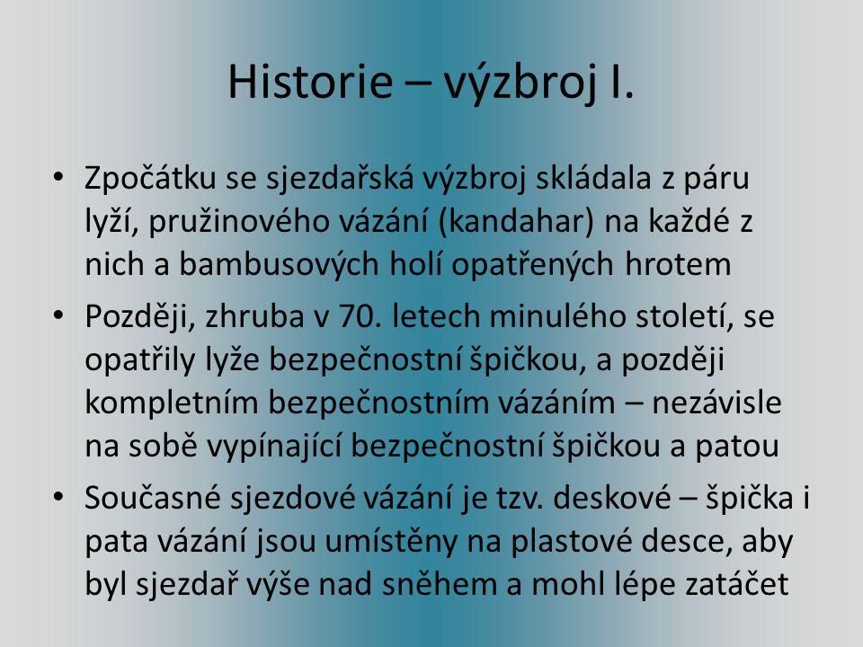 Historie – výstroj II.