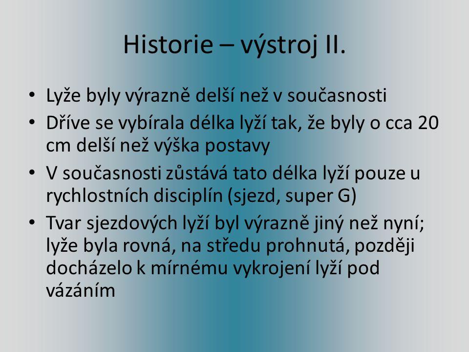 Historie – výstroj III.