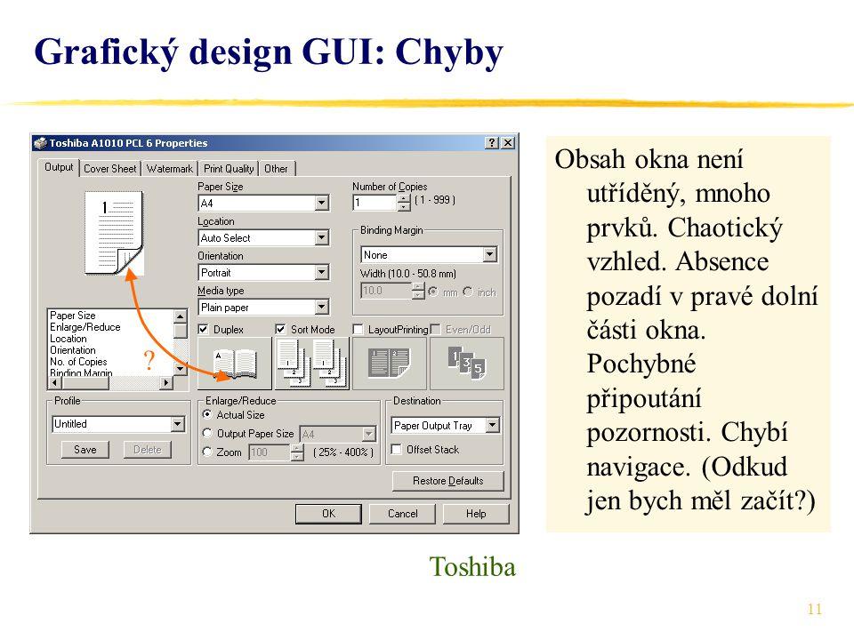 11 Grafický design GUI: Chyby Obsah okna není utříděný, mnoho prvků.