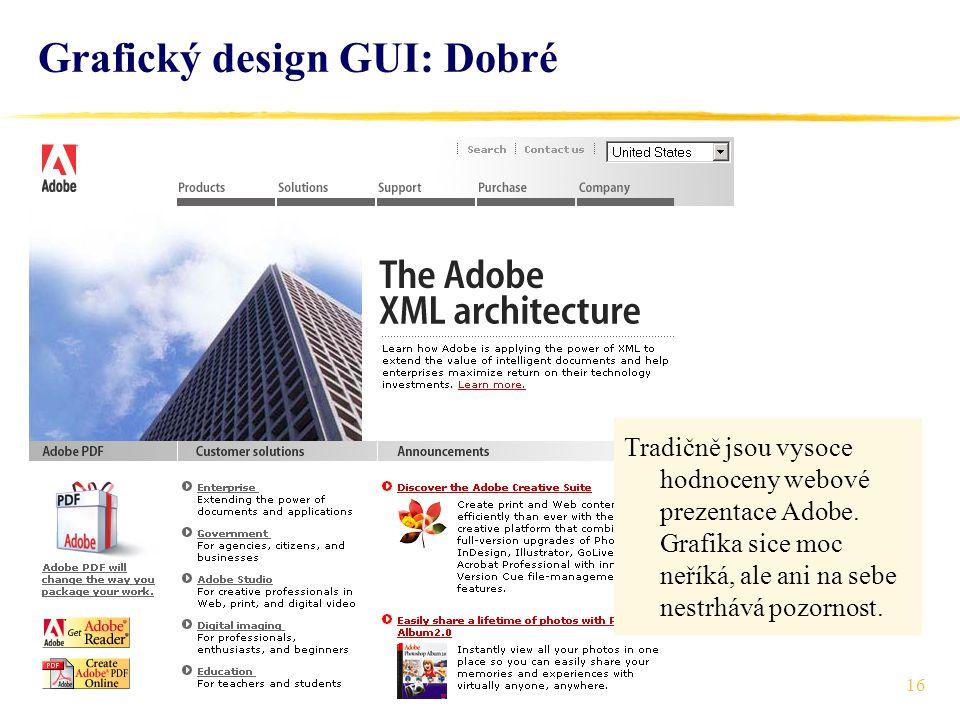 16 Grafický design GUI: Dobré Tradičně jsou vysoce hodnoceny webové prezentace Adobe.