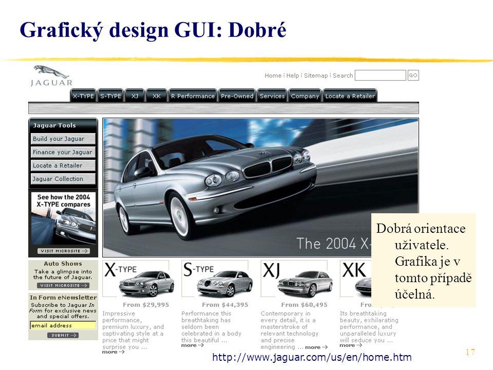 17 Grafický design GUI: Dobré http://www.jaguar.com/us/en/home.htm Dobrá orientace uživatele.