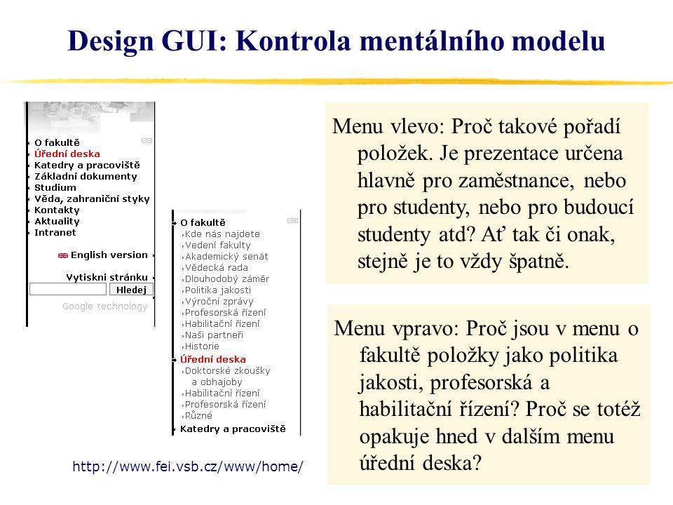 23 Design GUI: Kontrola mentálního modelu Menu vlevo: Proč takové pořadí položek.