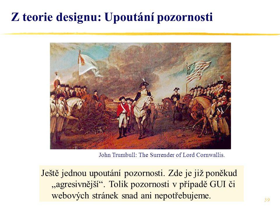39 Z teorie designu: Upoutání pozornosti John Trumbull: The Surrender of Lord Cornwallis.