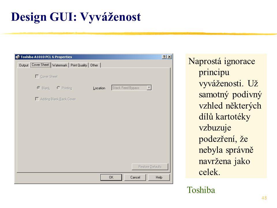 48 Design GUI: Vyváženost Naprostá ignorace principu vyváženosti.