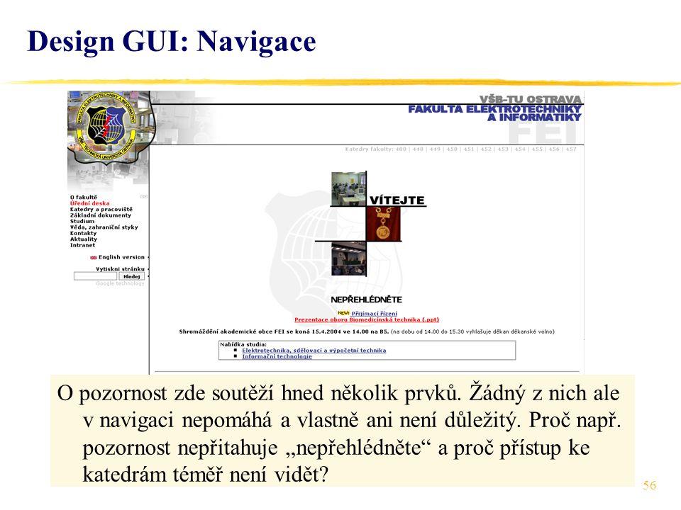 56 Design GUI: Navigace O pozornost zde soutěží hned několik prvků.