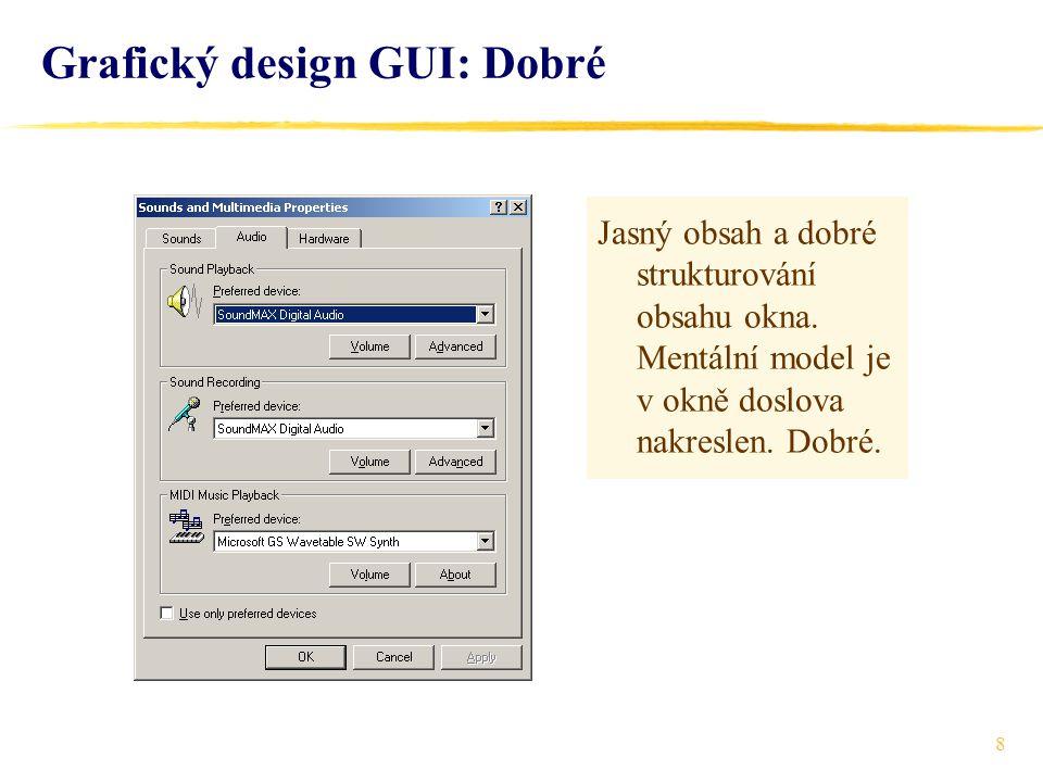 8 Grafický design GUI: Dobré Jasný obsah a dobré strukturování obsahu okna.