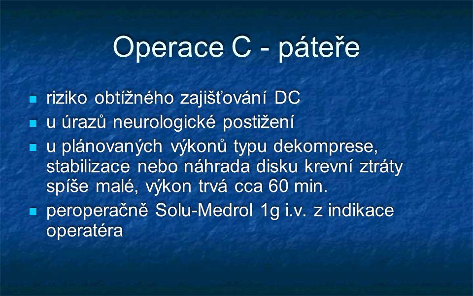 Operace C - páteře riziko obtížného zajišťování DC u úrazů neurologické postižení u plánovaných výkonů typu dekomprese, stabilizace nebo náhrada disku