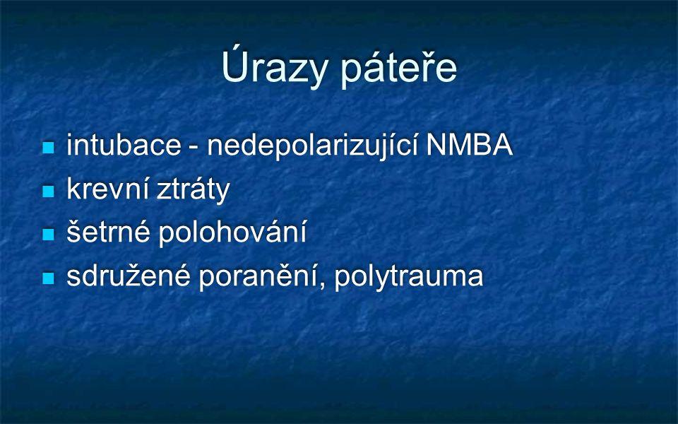 Úrazy páteře intubace - nedepolarizující NMBA krevní ztráty šetrné polohování sdružené poranění, polytrauma intubace - nedepolarizující NMBA krevní zt