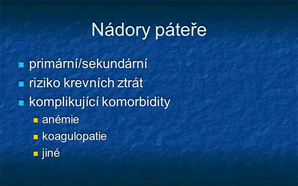 Nádory páteře primární/sekundární riziko krevních ztrát komplikující komorbidity anémie koagulopatie jiné primární/sekundární riziko krevních ztrát ko