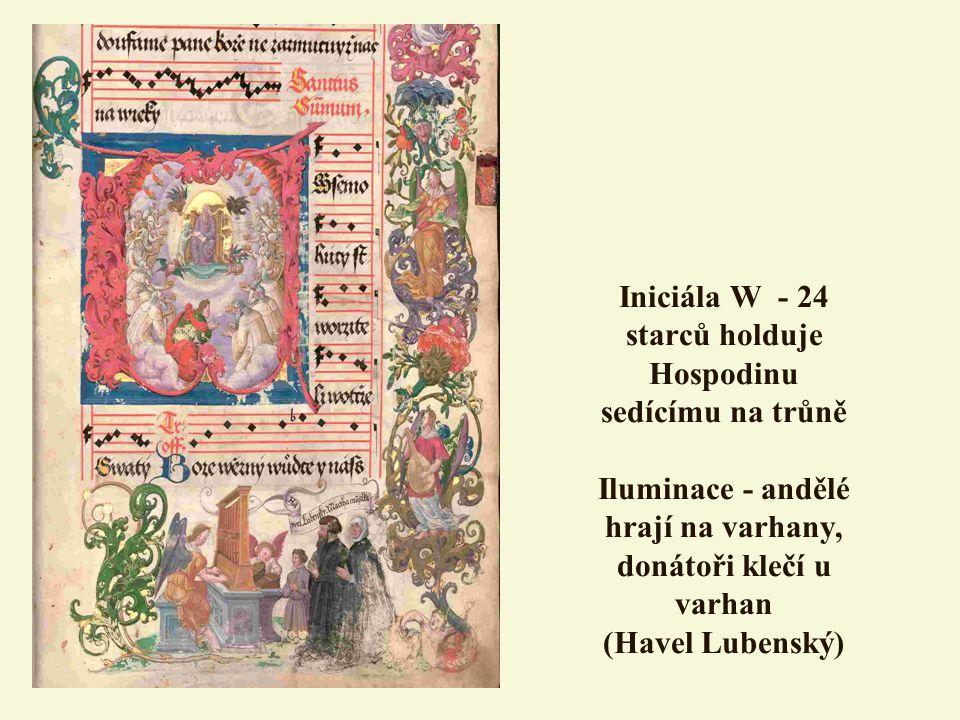 Iniciála W - 24 starců holduje Hospodinu sedícímu na trůně Iluminace - andělé hrají na varhany, donátoři klečí u varhan (Havel Lubenský)