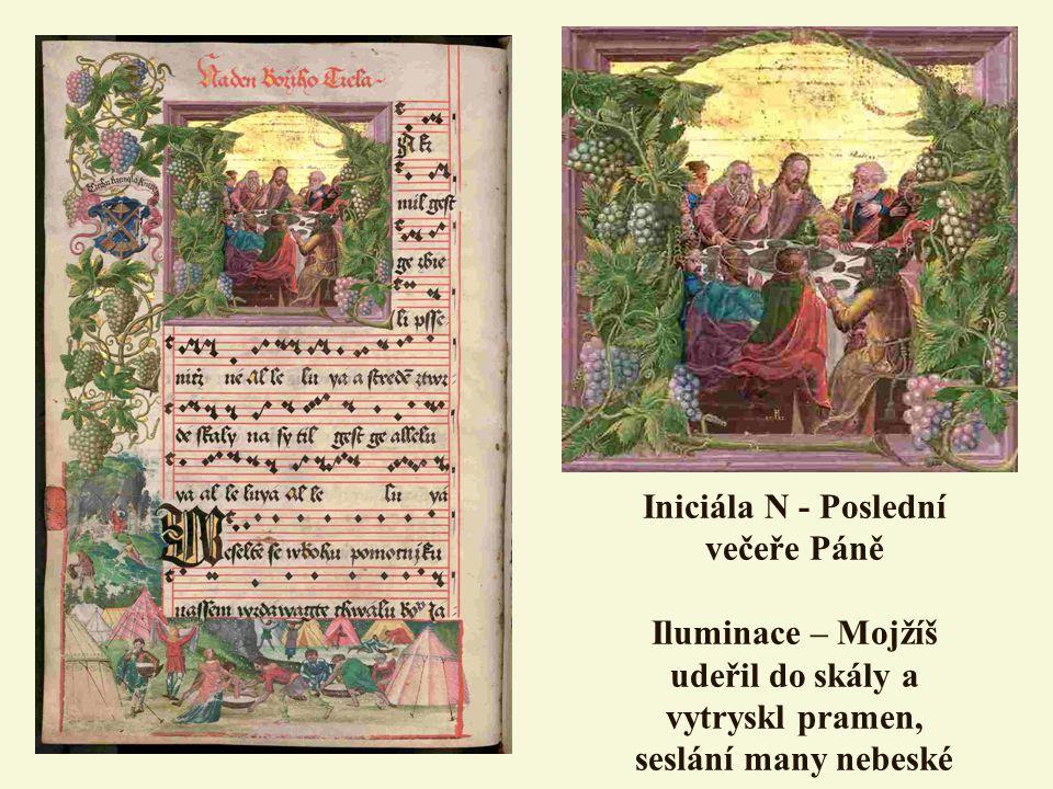 Iniciála N - Poslední večeře Páně Iluminace – Mojžíš udeřil do skály a vytryskl pramen, seslání many nebeské