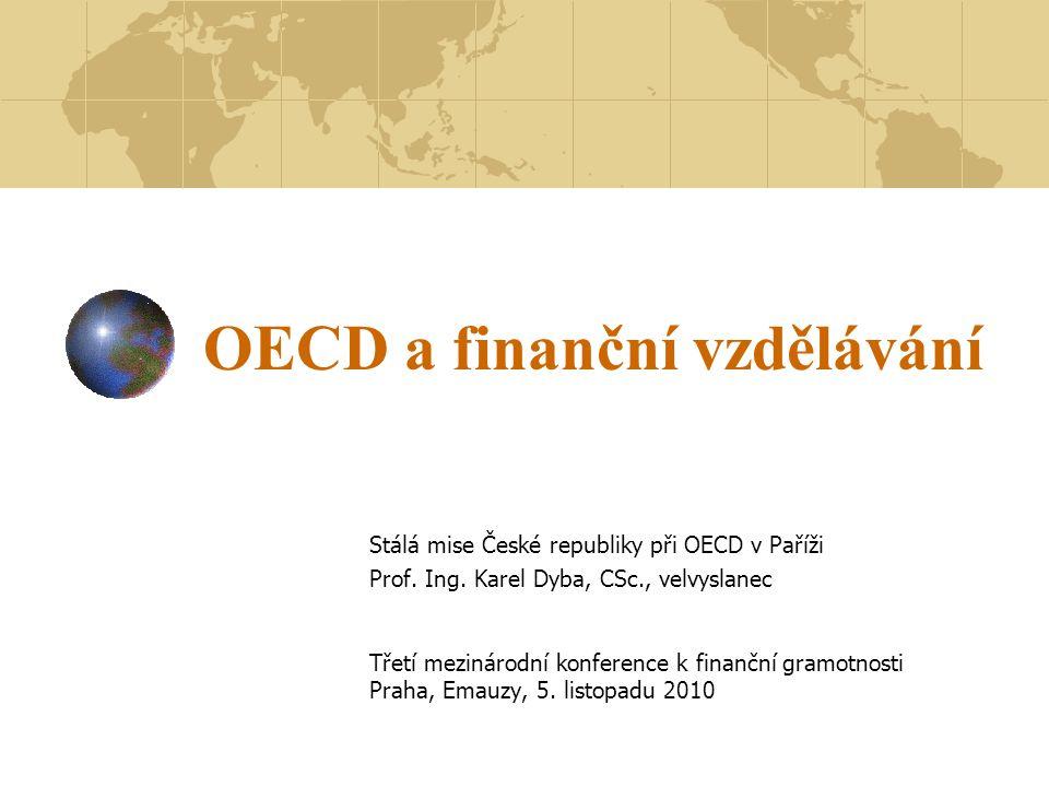 OECD a finanční vzdělávání Stálá mise České republiky při OECD v Paříži Prof.