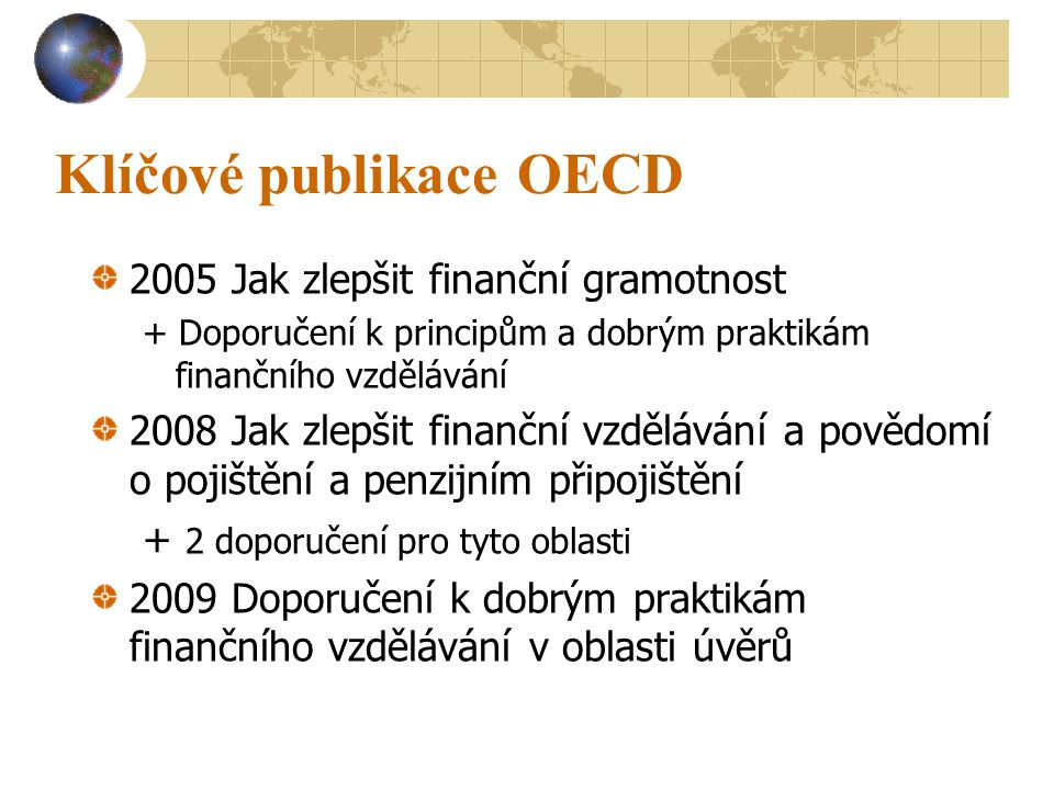 Některá doporučení OECD Podporovat finanční gramotnost mj.