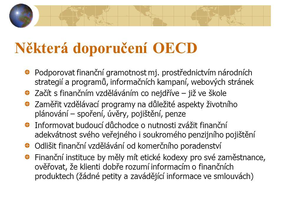 Současné projekty OECD/INFE Národní strategie finančního vzdělávání Měření finanční gramotnosti Hodnocení programů finančního vzdělávání Finanční vzdělávání ve školách Národní informační kampaně o penzích