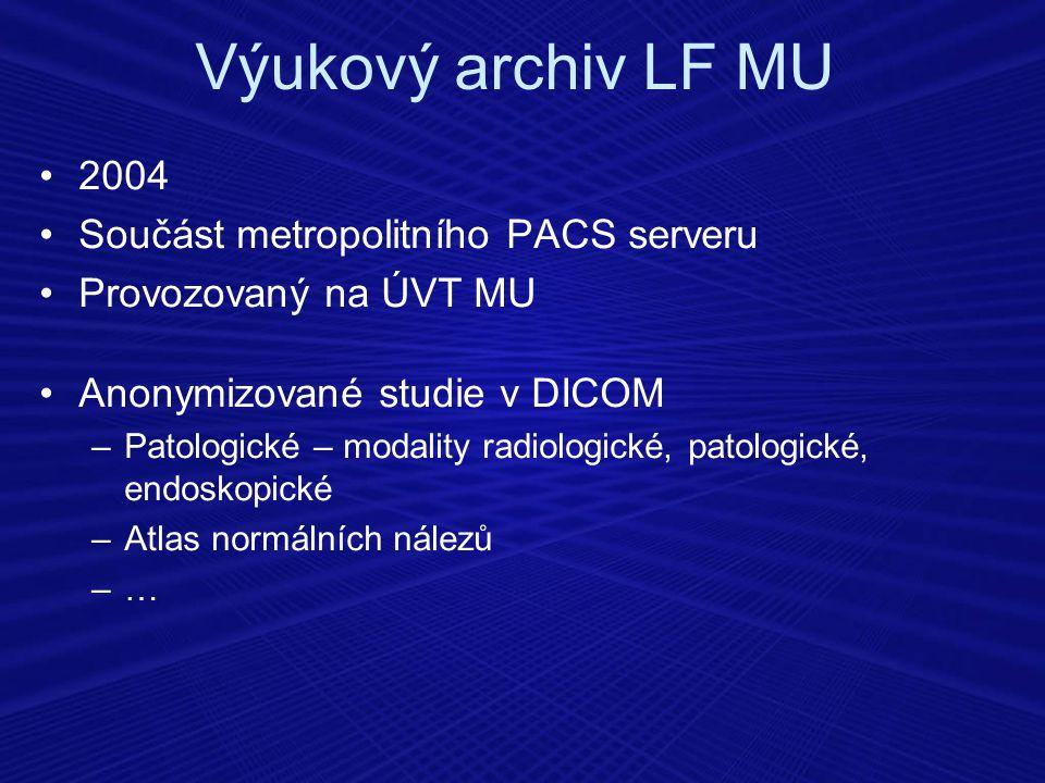 Výukový archiv LF MU 2004 Součást metropolitního PACS serveru Provozovaný na ÚVT MU Anonymizované studie v DICOM –Patologické – modality radiologické,