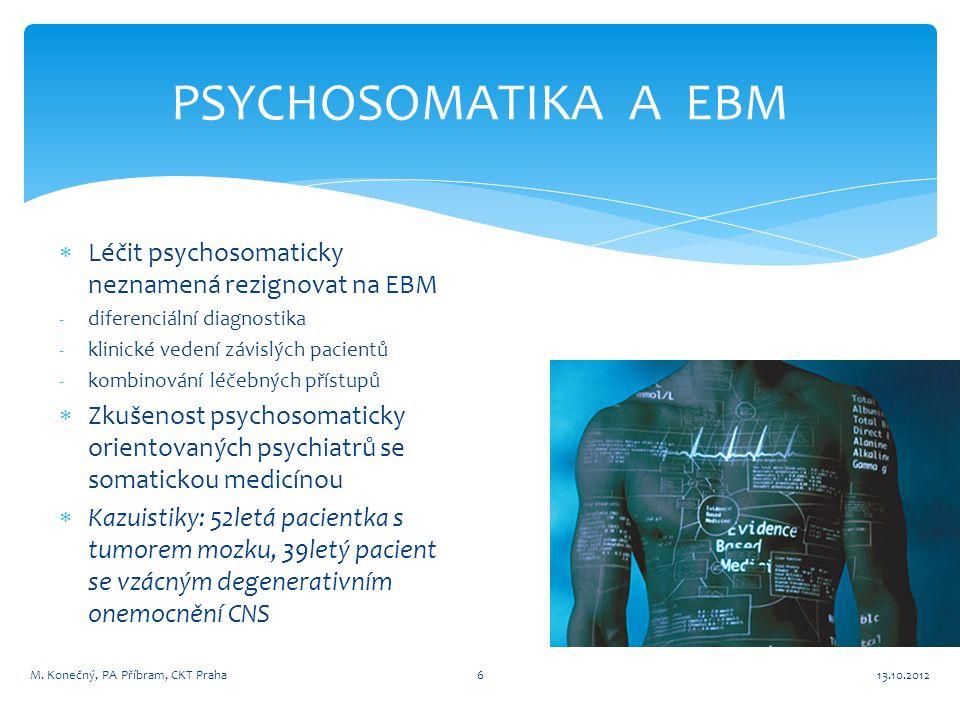 PSYCHOSOMATIKA A EBM  Léčit psychosomaticky neznamená rezignovat na EBM -diferenciální diagnostika -klinické vedení závislých pacientů -kombinování l