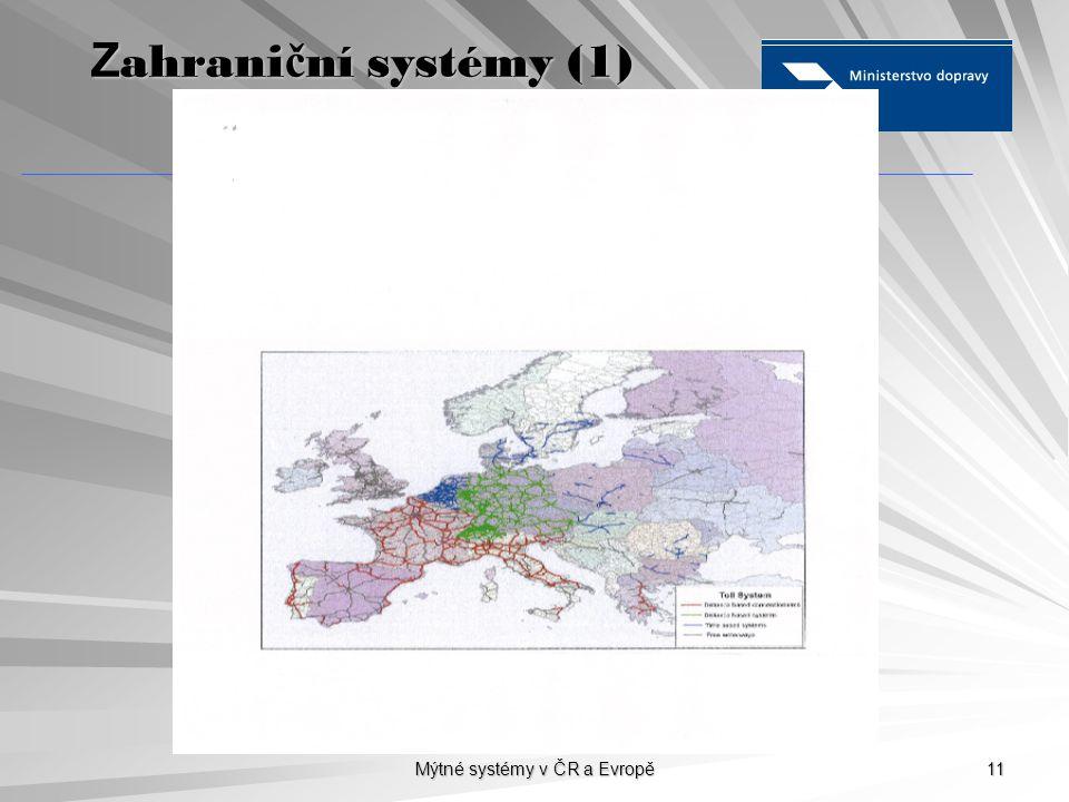 Mýtné systémy v ČR a Evropě 11 Z ahrani č ní systémy (1)