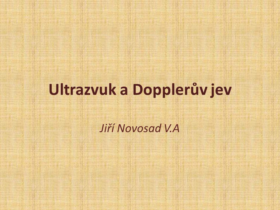 Ultrazvuk a Dopplerův jev Jiří Novosad V.A