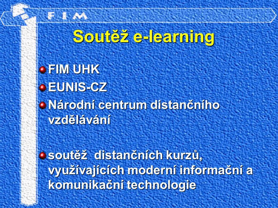 Soutěž e-learning FIM UHK EUNIS-CZ Národní centrum distančního vzdělávání soutěž distančních kurzů, využívajících moderní informační a komunikační tec
