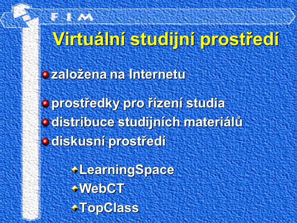 Virtuální studijní prostředí založena na Internetu prostředky pro řízení studia distribuce studijních materiálů diskusní prostředí LearningSpaceWebCTT