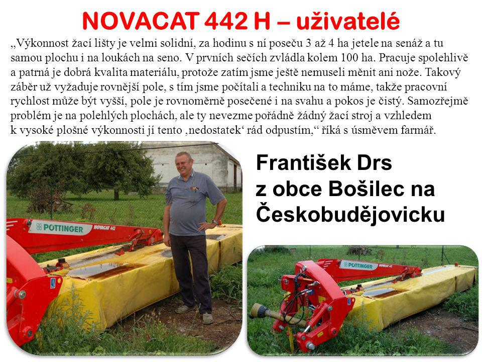 """NOVACAT 442 H – u ž ivatelé """"Výkonnost žací lišty je velmi solidní, za hodinu s ní poseču 3 až 4 ha jetele na senáž a tu samou plochu i na loukách na seno."""