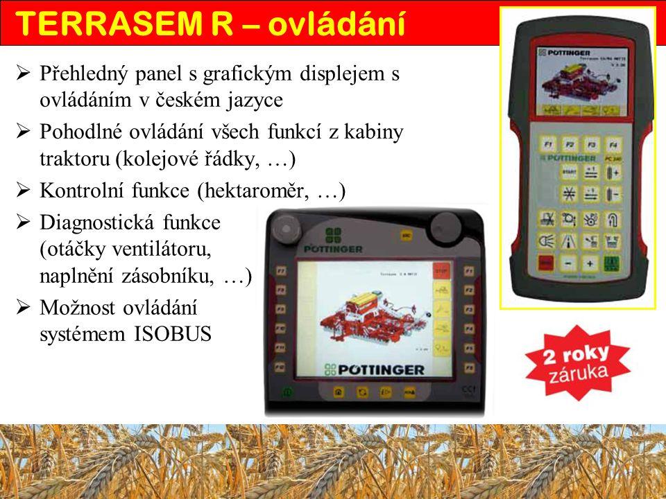 Přehledný panel s grafickým displejem s ovládáním v českém jazyce  Pohodlné ovládání všech funkcí z kabiny traktoru (kolejové řádky, …)  Kontrolní funkce (hektaroměr, …)  Diagnostická funkce (otáčky ventilátoru, naplnění zásobníku, …)  Možnost ovládání systémem ISOBUS TERRASEM R – ovládání