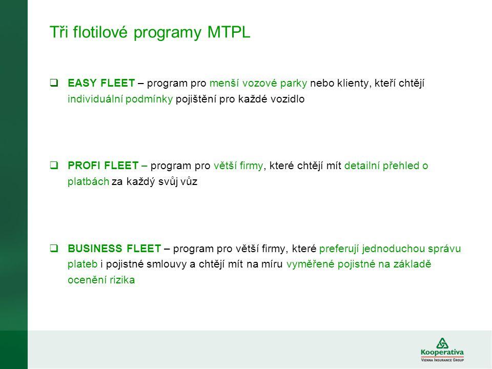 Tři flotilové programy MTPL  EASY FLEET – program pro menší vozové parky nebo klienty, kteří chtějí individuální podmínky pojištění pro každé vozidlo