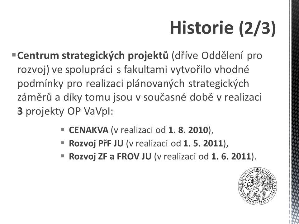  Centrum strategických projektů (dříve Oddělení pro rozvoj) ve spolupráci s fakultami vytvořilo vhodné podmínky pro realizaci plánovaných strategických záměrů a díky tomu jsou v současné době v realizaci 3 projekty OP VaVpI:  CENAKVA (v realizaci od 1.