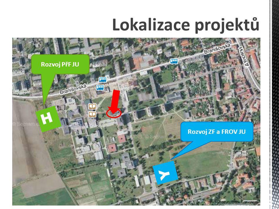 Lokalizace projektů H Y Rozvoj PřF JU Rozvoj ZF a FROV JU