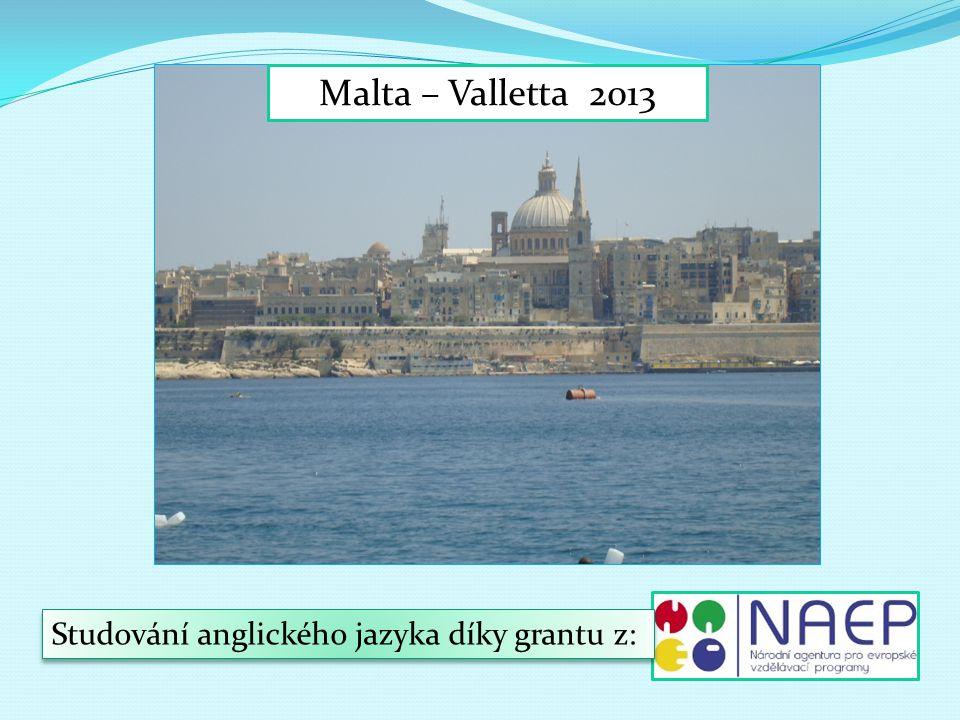 Malta – Valletta 2013 Studování anglického jazyka díky grantu z:
