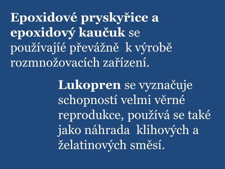 Epoxidové pryskyřice a epoxidový kaučuk se používajíé převážně k výrobě rozmnožovacích zařízení.