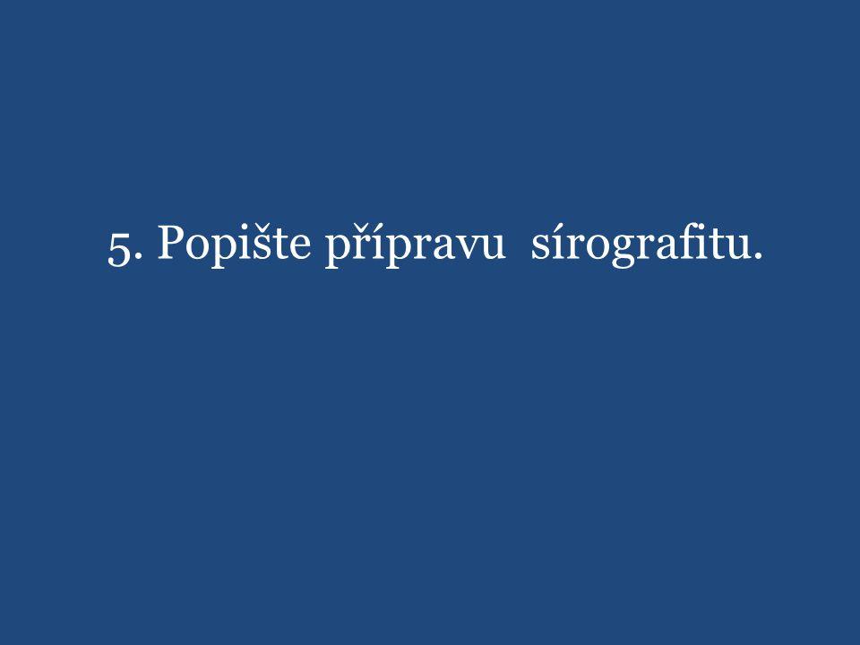 5. Popište přípravu sírografitu.