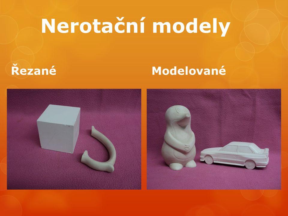 Nerotační modely ŘezanéModelované