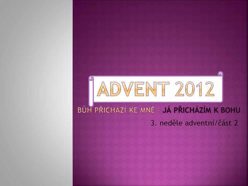 3. neděle adventní/část 2