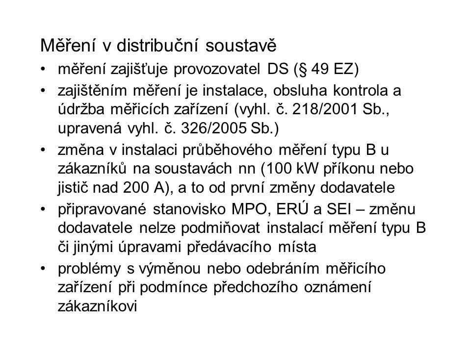 Měření v distribuční soustavě měření zajišťuje provozovatel DS (§ 49 EZ) zajištěním měření je instalace, obsluha kontrola a údržba měřicích zařízení (