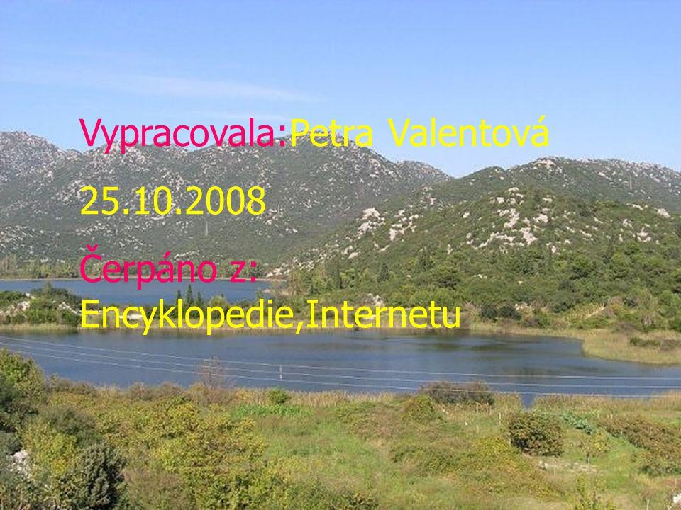 Vypracovala:Petra Valentová 25.10.2008 Čerpáno z: Encyklopedie,Internetu