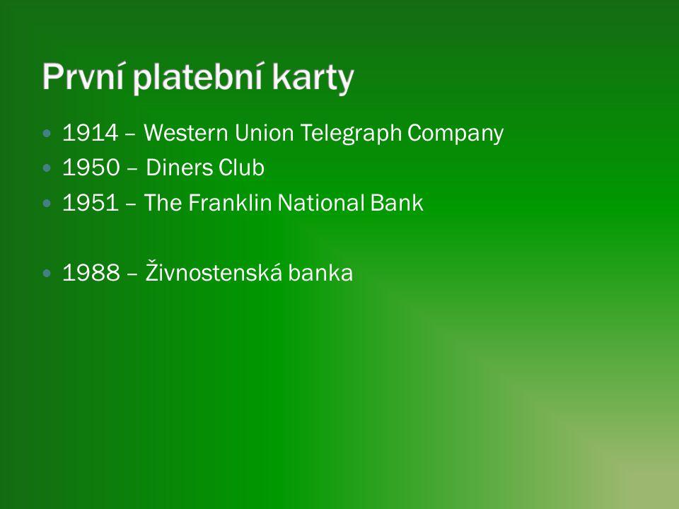 1914 – Western Union Telegraph Company 1950 – Diners Club 1951 – The Franklin National Bank 1988 – Živnostenská banka