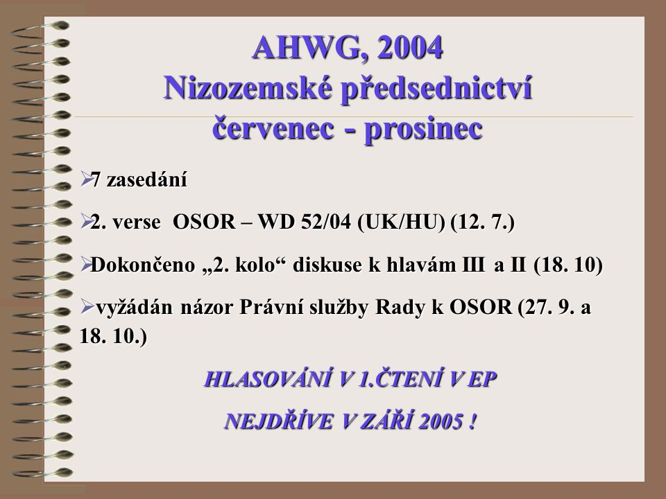  7 zasedání  2. verse OSOR – WD 52/04 (UK/HU) (12.